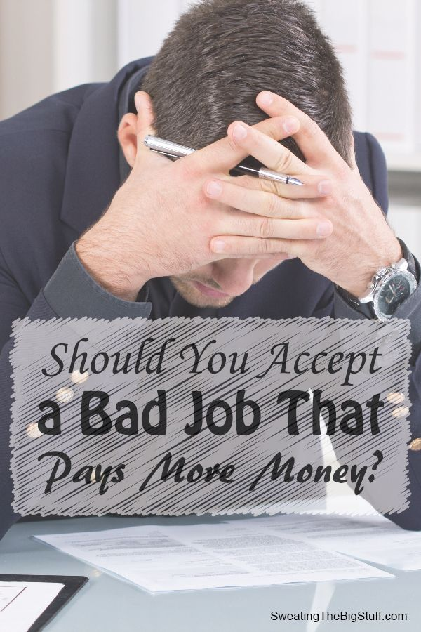 Should You Accept a Bad Job That Pays More Money?