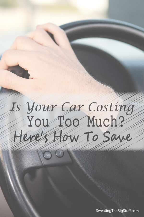 Is Your Car Costing You Too Much Here's How To Save