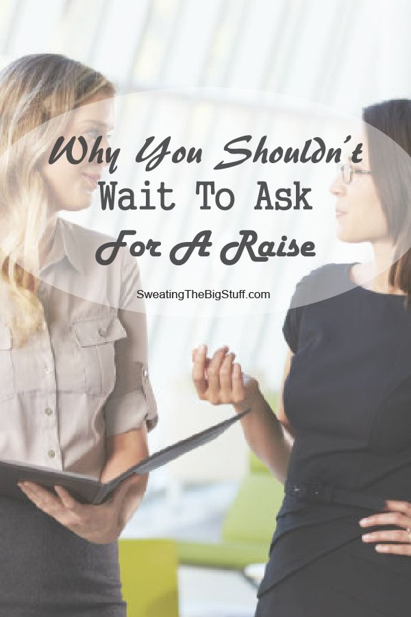 Why You Shouldn't Wait Until Next Year To Ask For A Raise