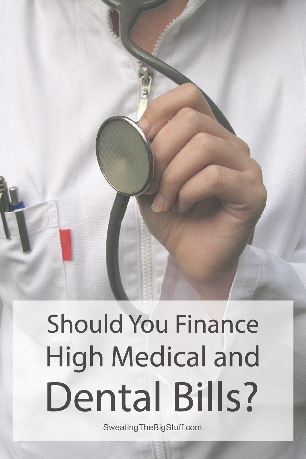 Should You Finance High Medical and Dental Bills?