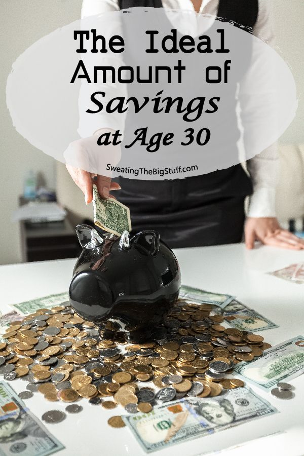 The Ideal Amount of Savings at Age 30