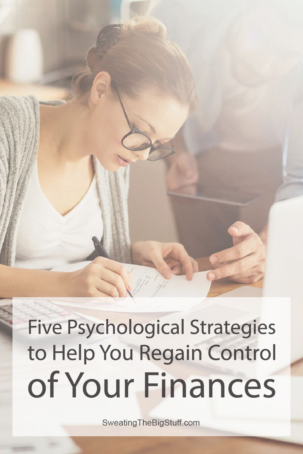 Five Psychological Strategies to Help You Regain Control of Your Finances