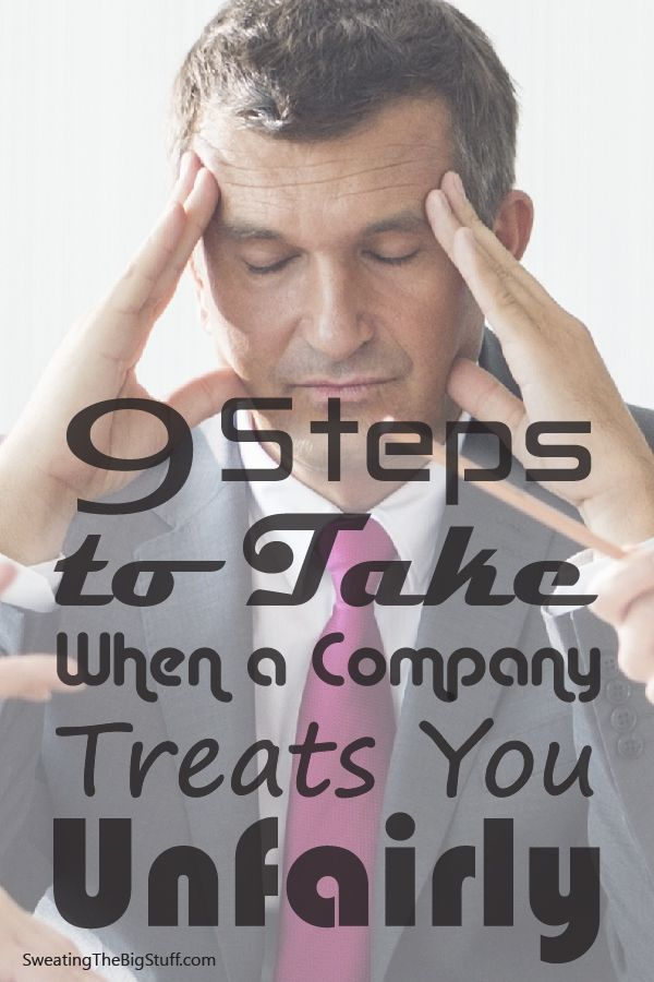 9 Steps to Take When a Company Treats You Unfairly