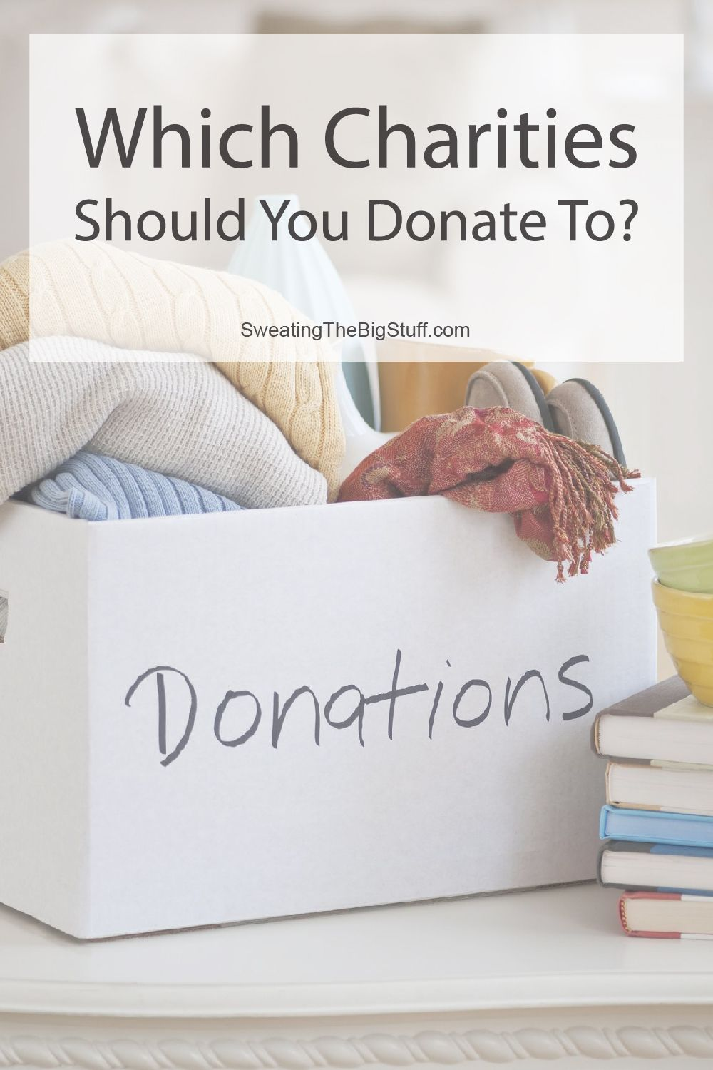 Which Charities Should You Donate To?