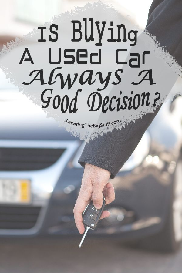 Used cars can be cheap, but what if something goes wrong? That's always my main concern, which is why we bought a new car the last time around.