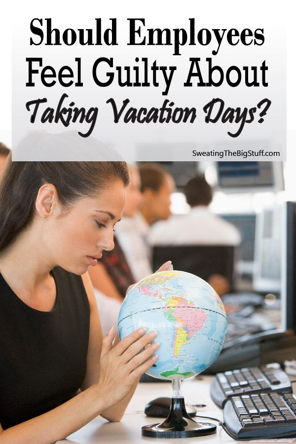 Should Employees Feel Guilty About Taking Vacation Days?