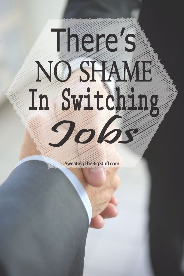 There's No Shame In Switching Jobs