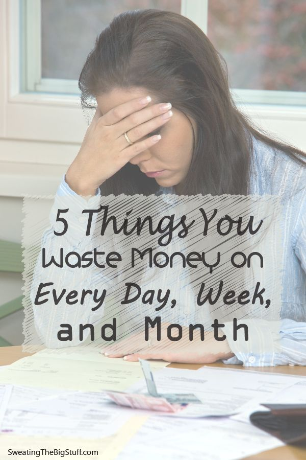 5 Things You Waste Money on Every Day, Week, and Month